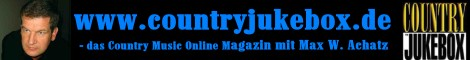 COUNTRY JUKEBOX mit Max W. Achatz - das Online-Magazin mit aktuellen Beitr&auml;gen aus der internationalen Country Music-Szene mit CD/DVD-Reviews und vielem mehr in den Rubriken JUKEBOX SPOTLIGHT, STAR FACTS, NEW FACES, JUKEBOX WORLD, JUKEBOX SPECIAL, JUKEBOX ROUND-UP, SHOWCASE, JUKEBOX REPLAY, BACK TO BACK, HAPPY BIRTHDAY und CHART TALK.